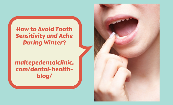 How to Avoid Tooth Sensitivity and Ache During Winter