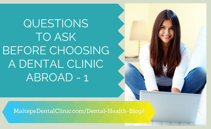 Questions to Ask Before Choosing a Dental Clinic Abroad