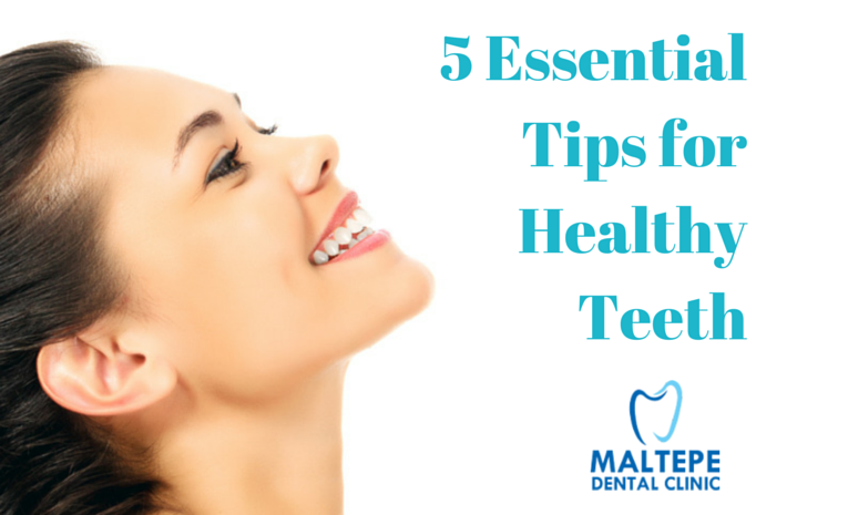 5 Essential Tips for Healthy Teeth